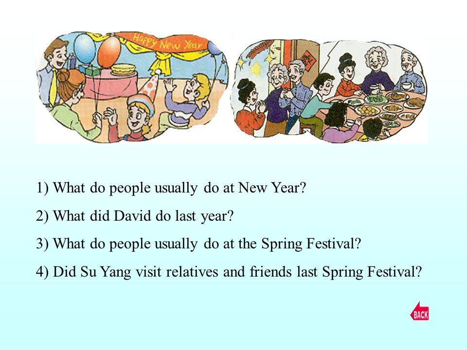 1) What do people usually do at New Year. 2) What did David do last year.