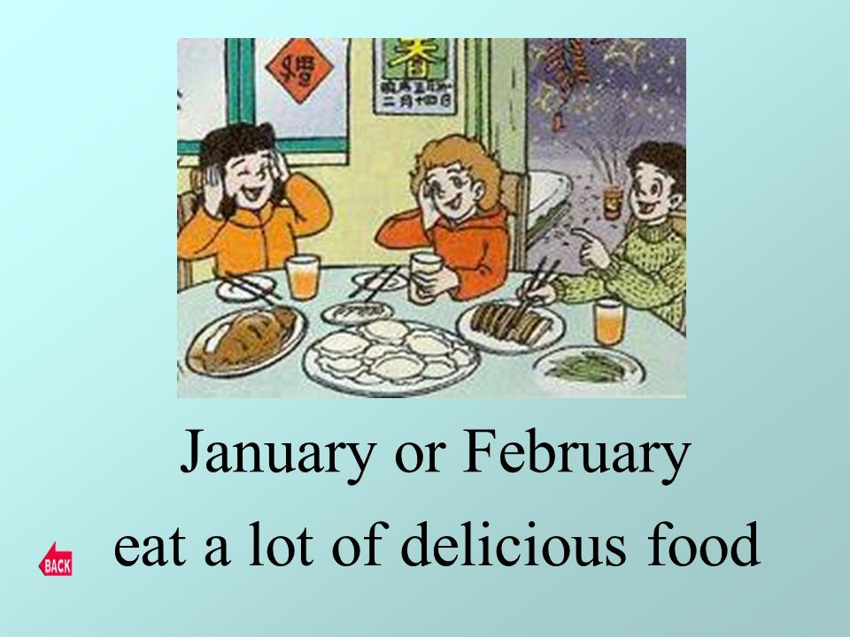 January or February eat a lot of delicious food