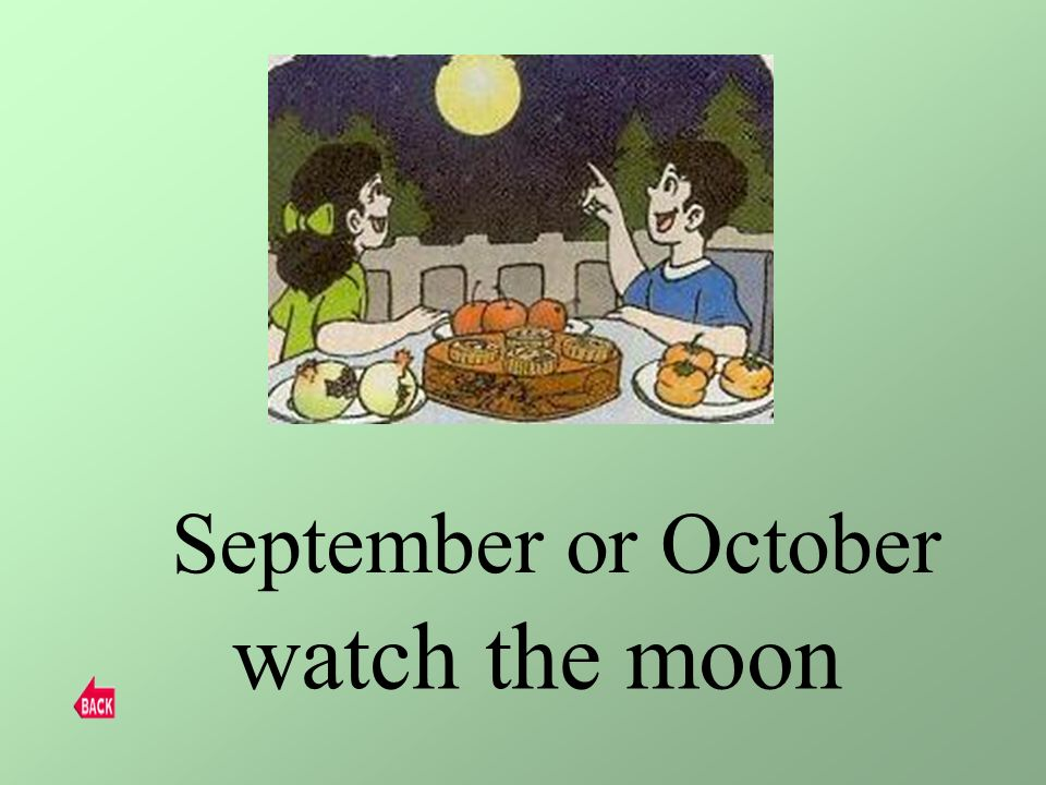 September or October watch the moon