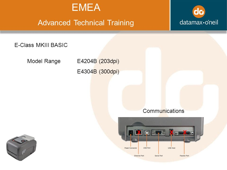 Title EMEA Advanced Technical Training E-Class MKIII BASIC Model Range XXX Communications E4204B (203dpi) E4304B (300dpi)