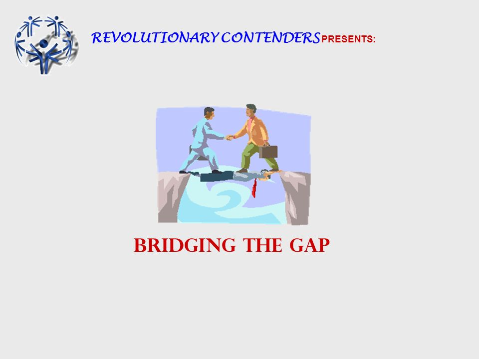 REVOLUTIONARY CONTENDERS PRESENTS: BRIDGING THE GAP