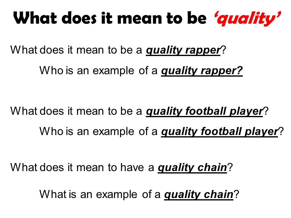 What does it mean to be quality What does it mean to be a quality rapper.