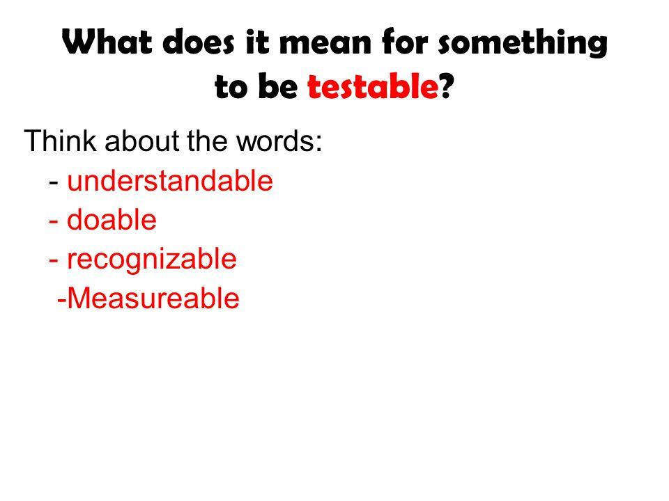 What does it mean for something to be testable.