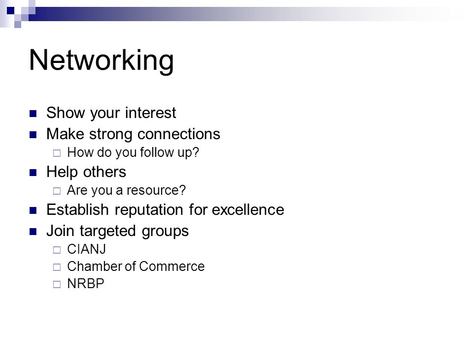 Networking Show your interest Make strong connections How do you follow up.