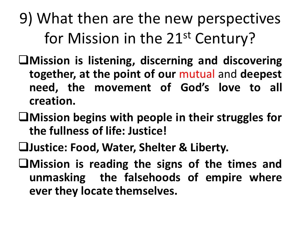 9) What then are the new perspectives for Mission in the 21 st Century.