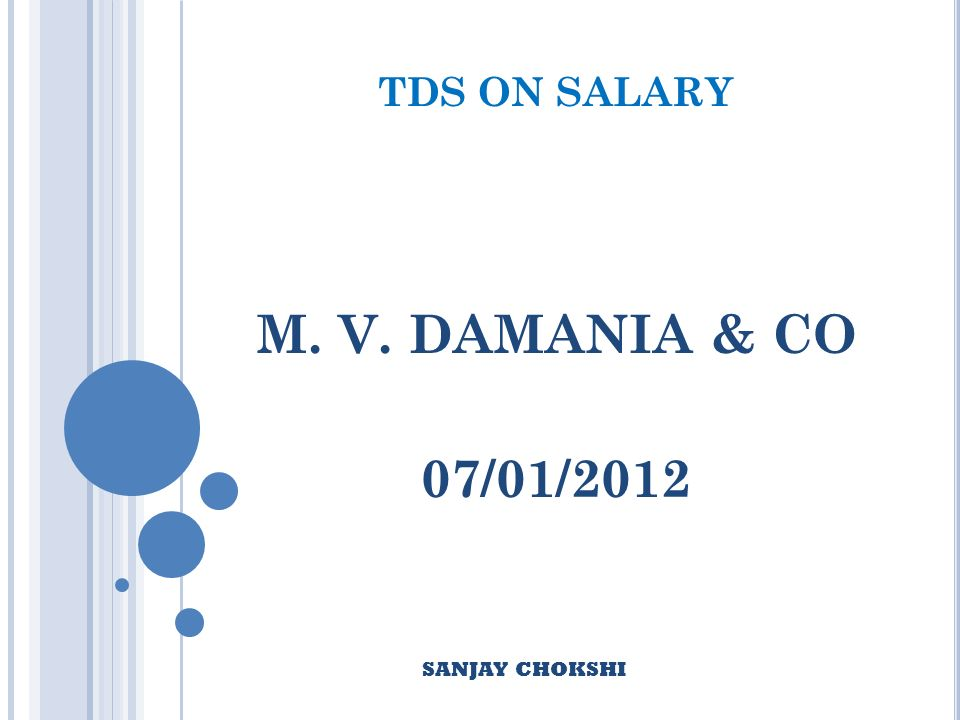 TDS ON SALARY M. V. DAMANIA & CO 07/01/2012 SANJAY CHOKSHI