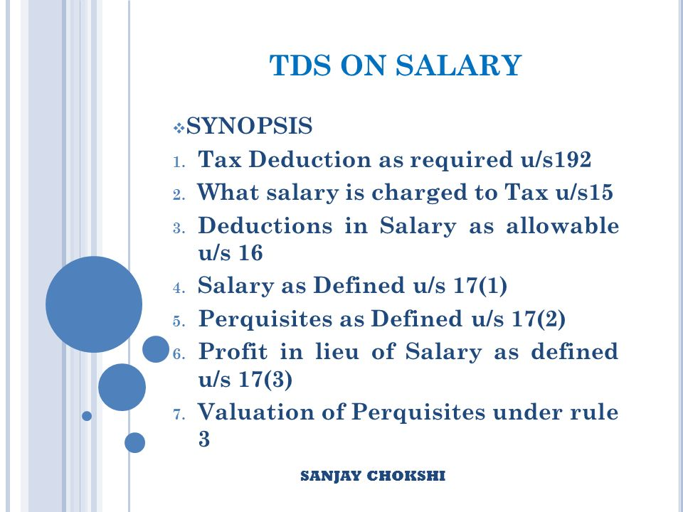 TDS ON SALARY SYNOPSIS 1. Tax Deduction as required u/s