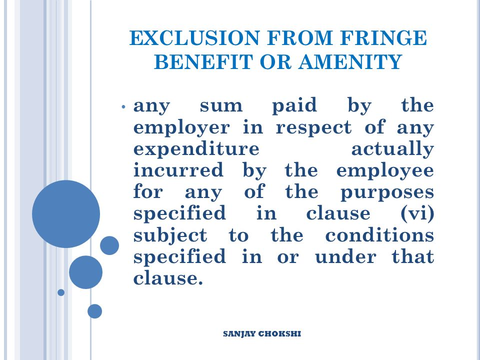EXCLUSION FROM FRINGE BENEFIT OR AMENITY any sum paid by the employer in respect of any expenditure actually incurred by the employee for any of the purposes specified in clause (vi) subject to the conditions specified in or under that clause.