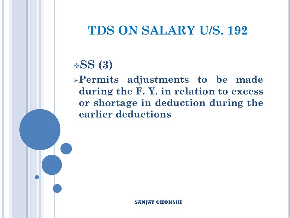 TDS ON SALARY U/S. 192 SS (3) Permits adjustments to be made during the F.