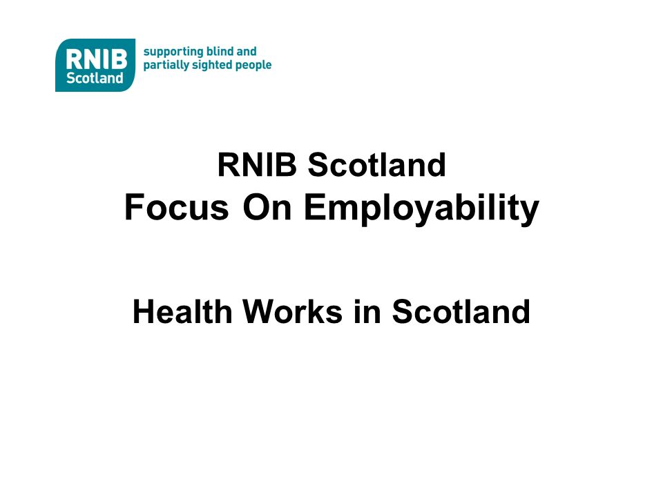 RNIB Scotland Focus On Employability Health Works in Scotland