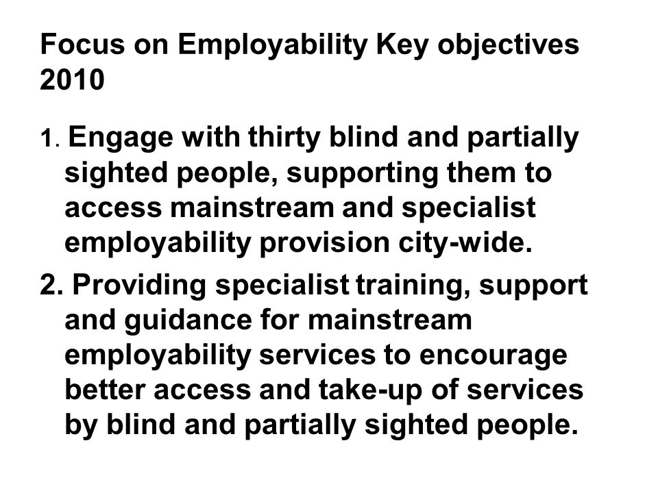 Focus on Employability Key objectives