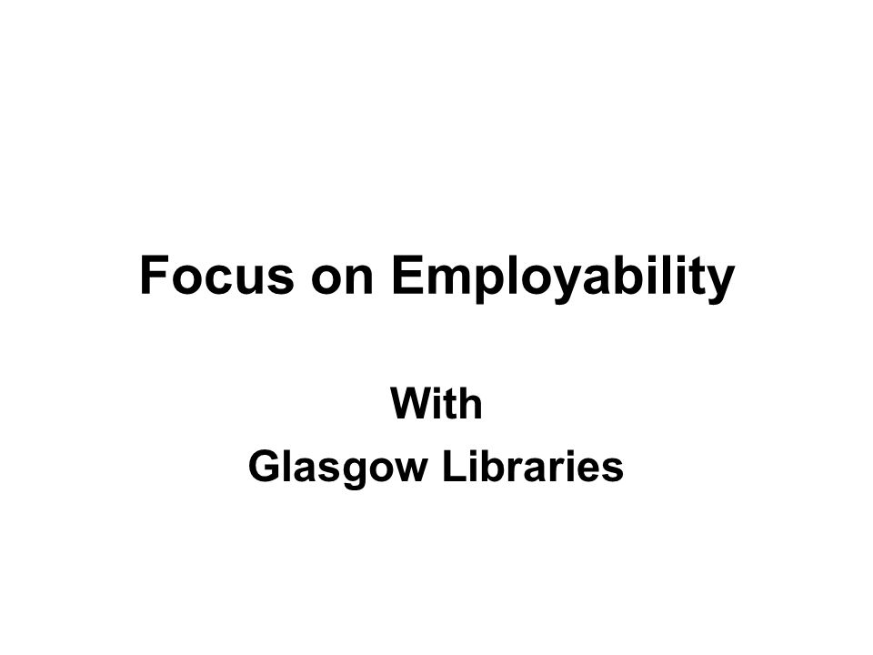 Focus on Employability With Glasgow Libraries