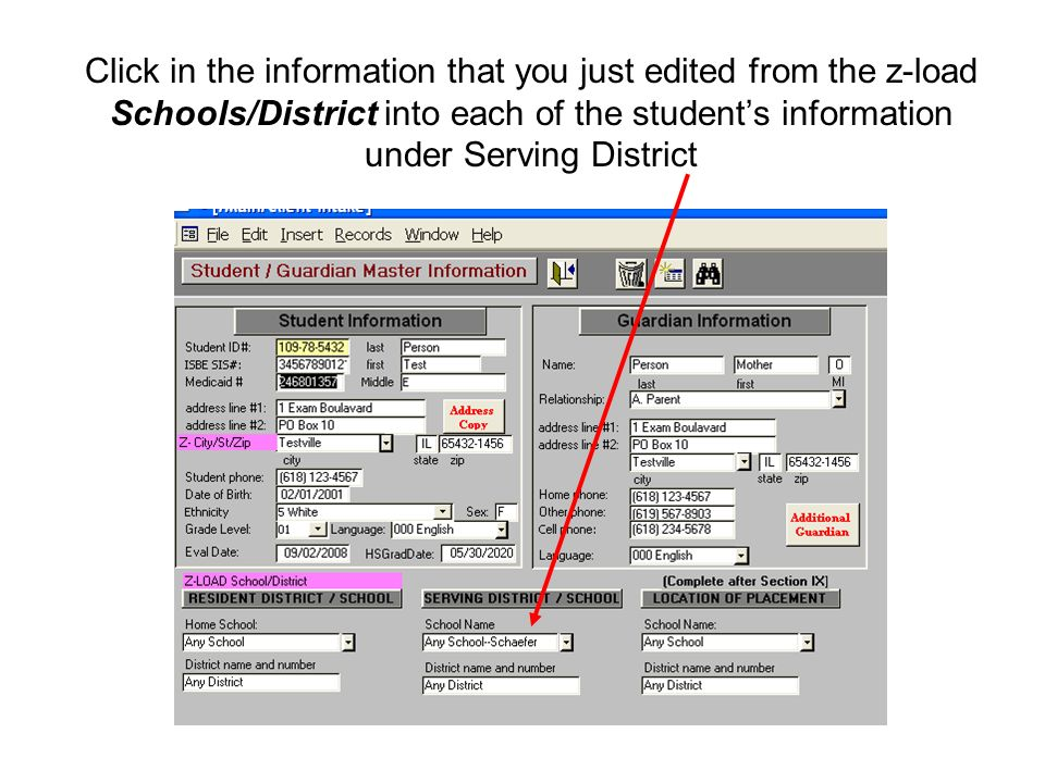 Click in the information that you just edited from the z-load Schools/District into each of the students information under Serving District