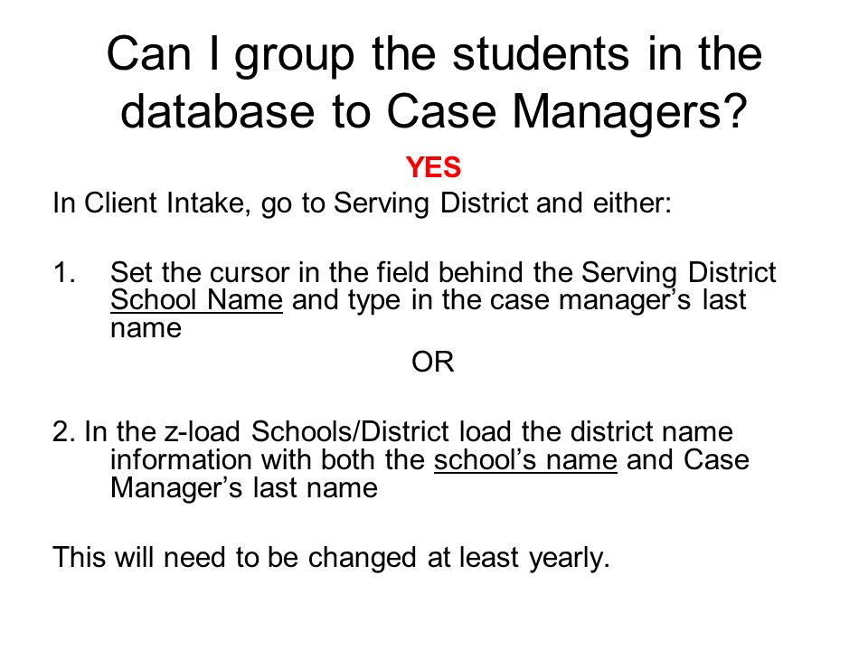 Can I group the students in the database to Case Managers.