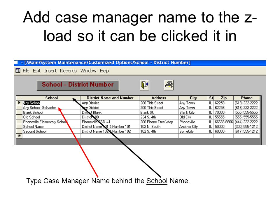 Add case manager name to the z- load so it can be clicked it in Type Case Manager Name behind the School Name.