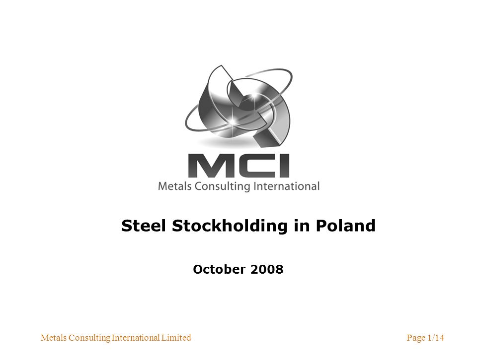 Metals Consulting International LimitedPage 1/14 Steel Stockholding in Poland October 2008