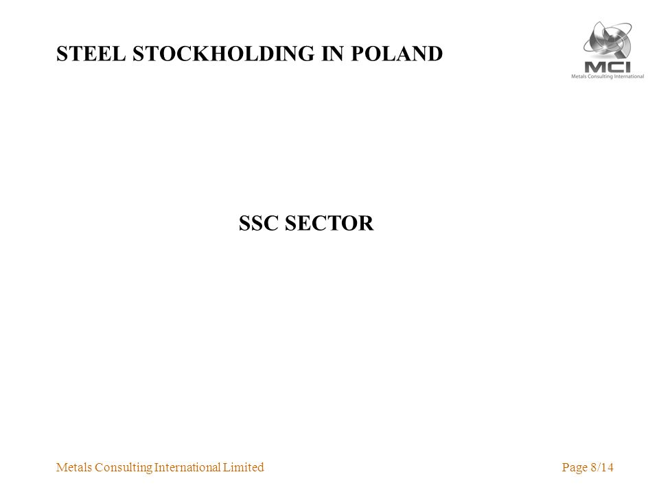 Metals Consulting International LimitedPage 8/14 STEEL STOCKHOLDING IN POLAND SSC SECTOR