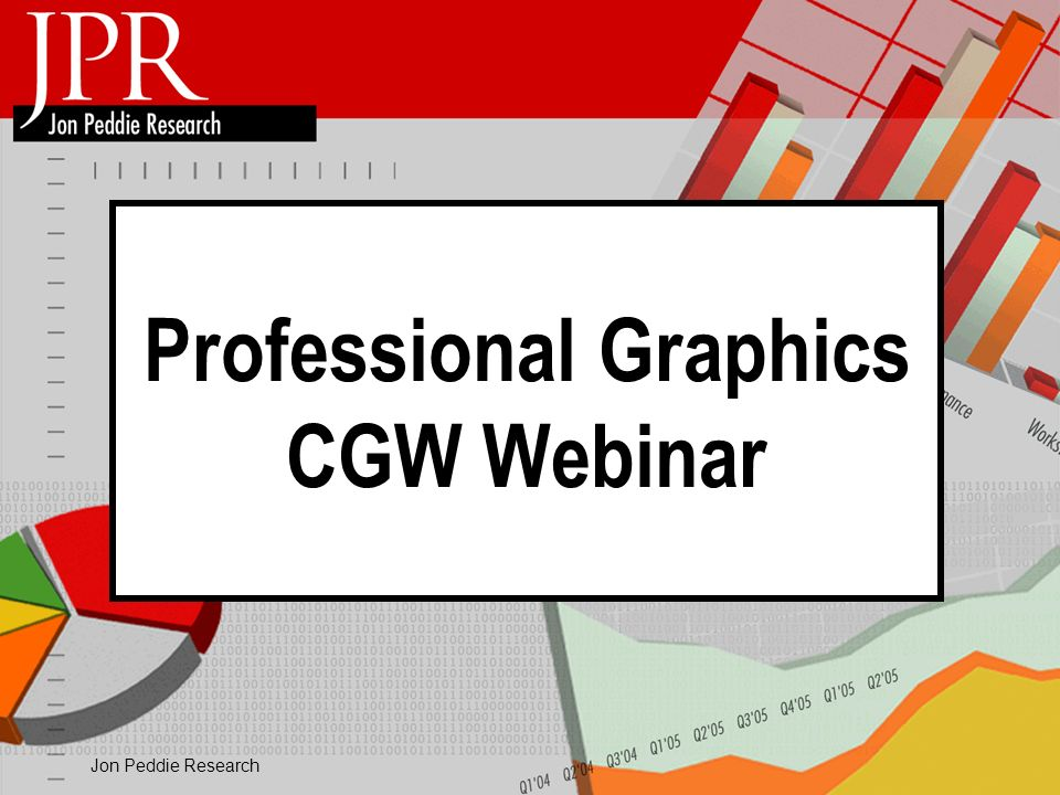 Jon Peddie Research Professional Graphics CGW Webinar