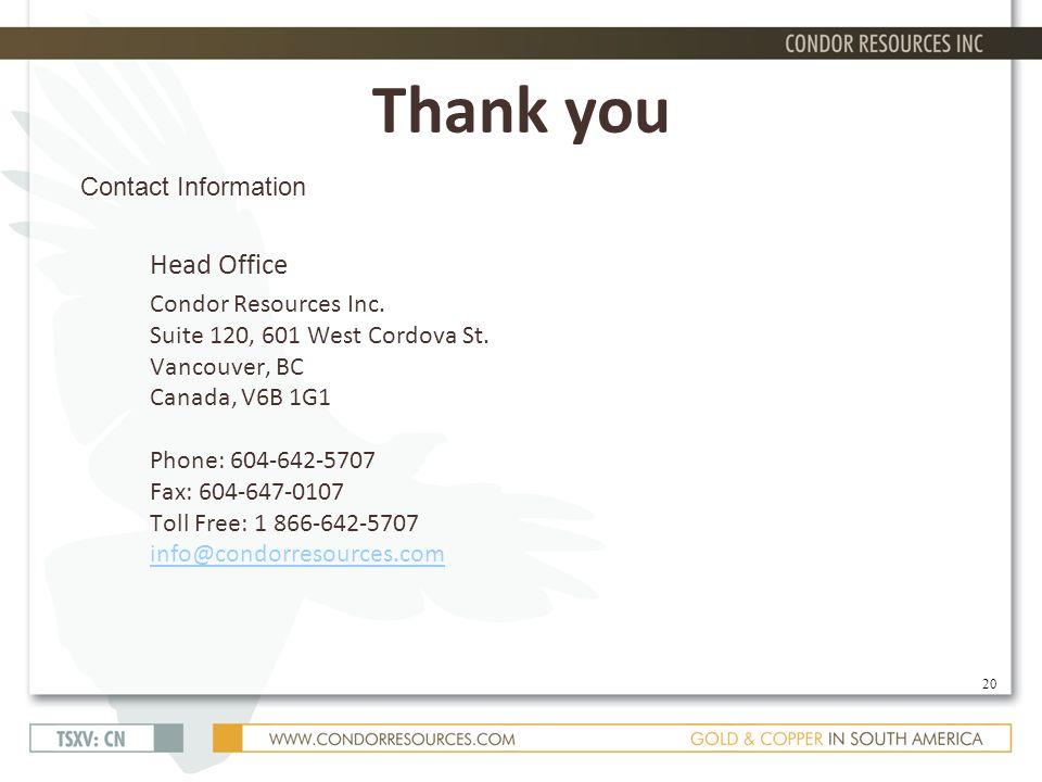 Thank you Contact Information Head Office Condor Resources Inc.