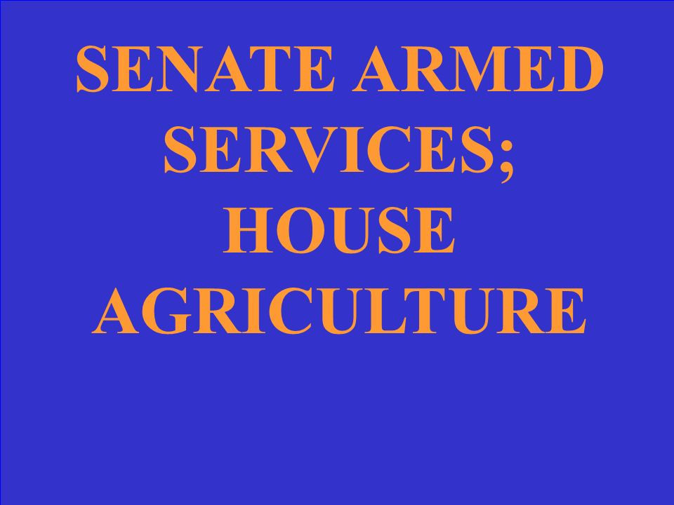 GIVE ONE EXAMPLE OF A PERMANENT OR STANDING COMMITTEE IN HOUSE OR SENATE