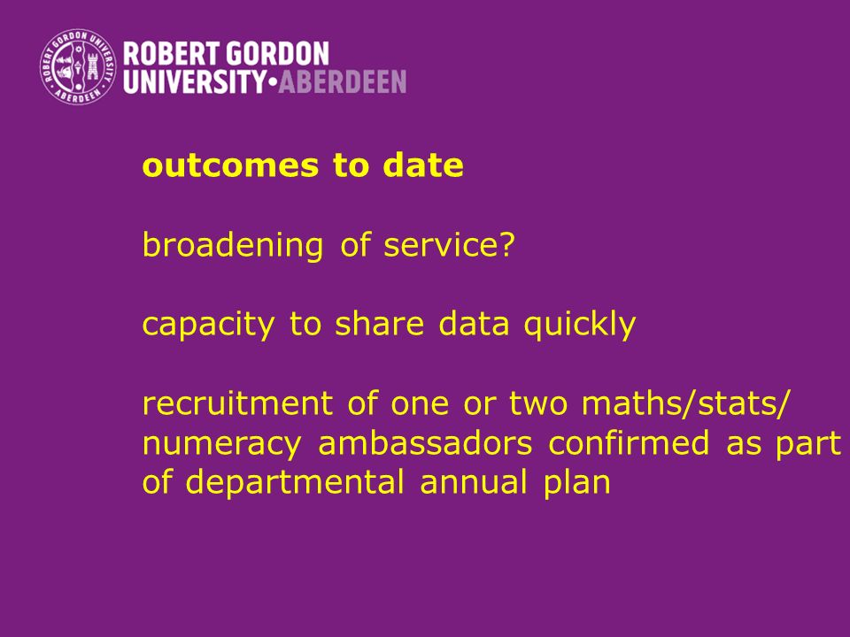 outcomes to date broadening of service.