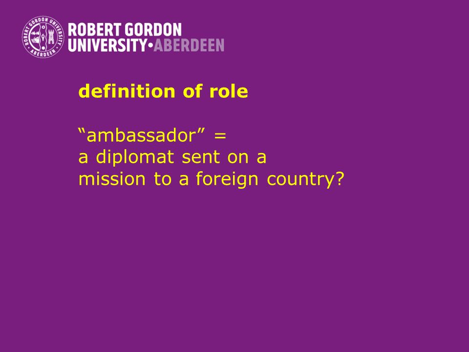 definition of role ambassador = a diplomat sent on a mission to a foreign country