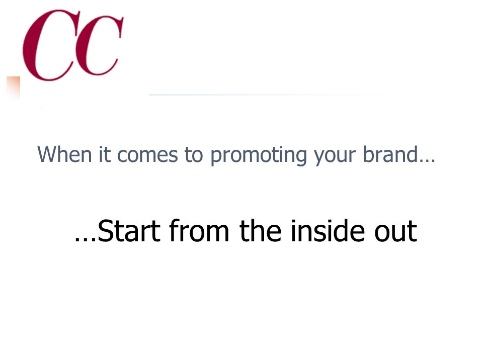 Step #2 Actively promote your brand! A reality check