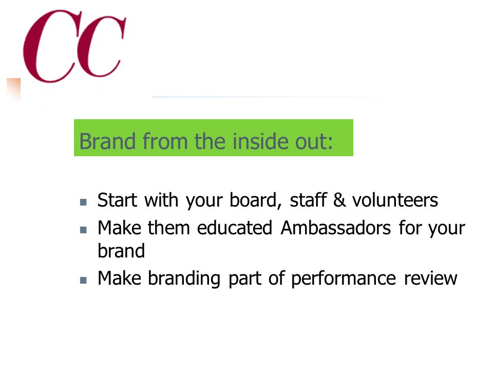 When it comes to promoting your brand… …Start from the inside out