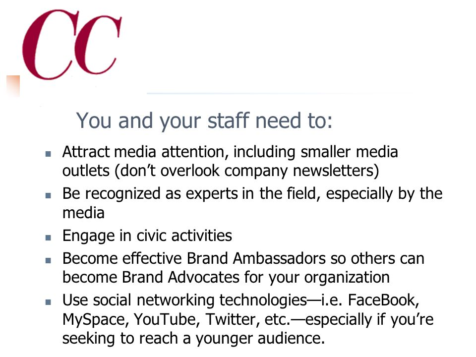 You and your staff need to get out from behind your desks and actively promote the brand!