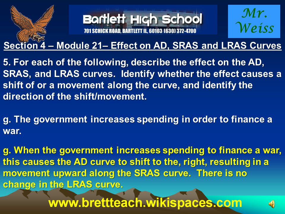 Mr. Weiss Section 4 – Module 21– Effect on AD, SRAS and LRAS Curves 5.