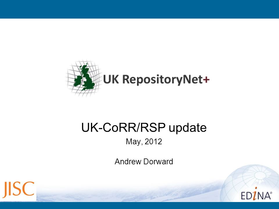 UK-CoRR/RSP update May, 2012 Andrew Dorward