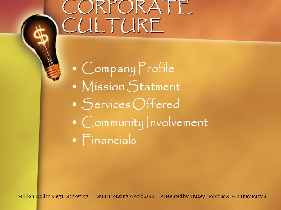 CORPORATE CULTURE Company Profile Mission Statment Services Offered Community Involvement Financials