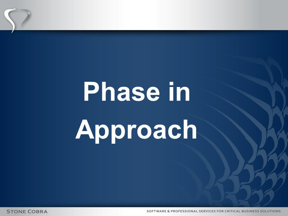Phase in Approach