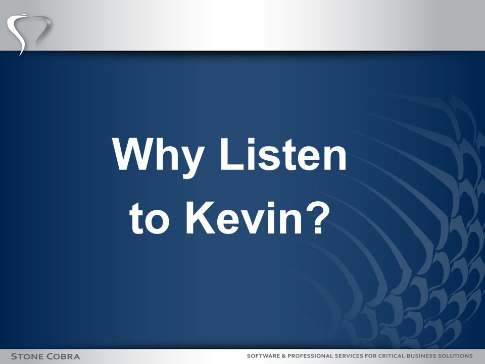 Why Listen to Kevin