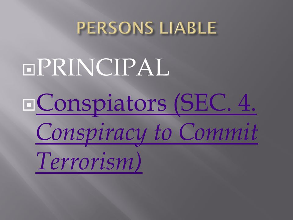 PRINCIPAL Conspiators (SEC. 4. Conspiracy to Commit Terrorism) Conspiators (SEC.