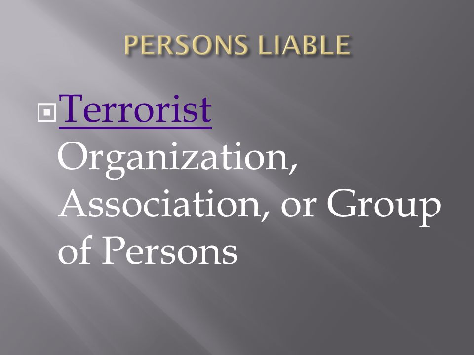 Terrorist Organization, Association, or Group of Persons Terrorist
