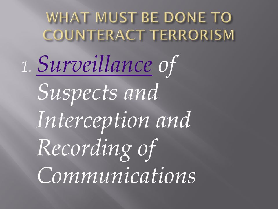 1. Surveillance of Suspects and Interception and Recording of Communications Surveillance