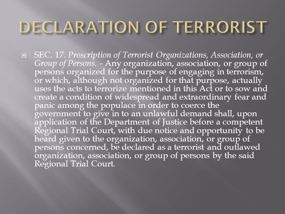 SEC. 17. Proscription of Terrorist Organizations, Association, or Group of Persons.