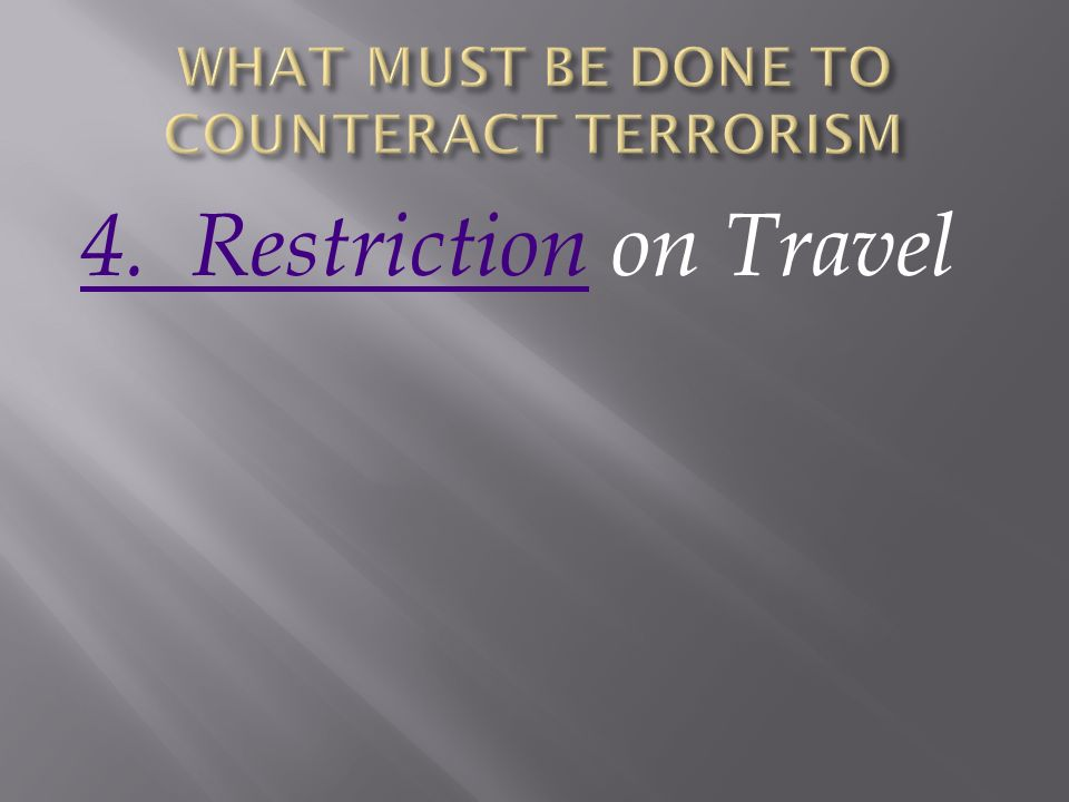 4. Restriction4. Restriction on Travel