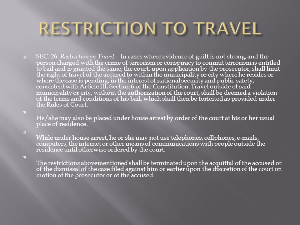 SEC. 26. Restriction on Travel.