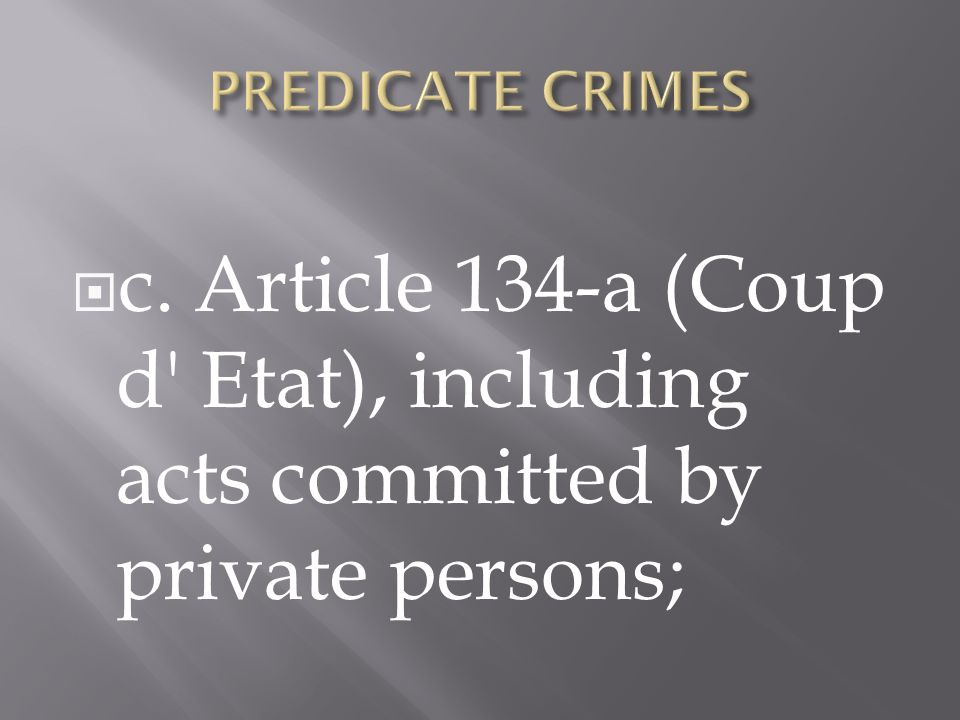 c. Article 134-a (Coup d Etat), including acts committed by private persons;