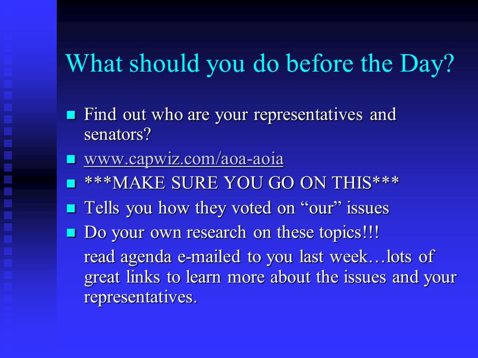 What should you do before the Day. Find out who are your representatives and senators.