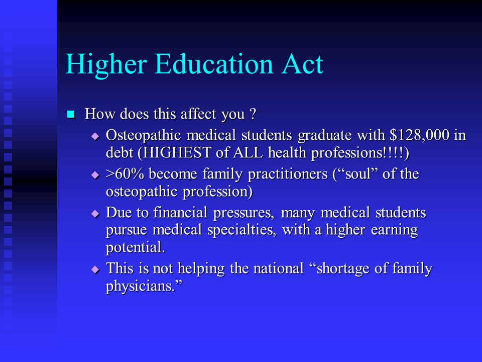 Higher Education Act How does this affect you . How does this affect you .