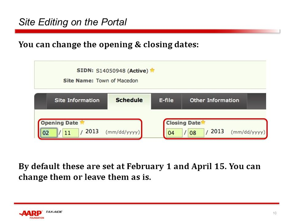 10 Site Editing on the Portal You can change the opening & closing dates: By default these are set at February 1 and April 15.