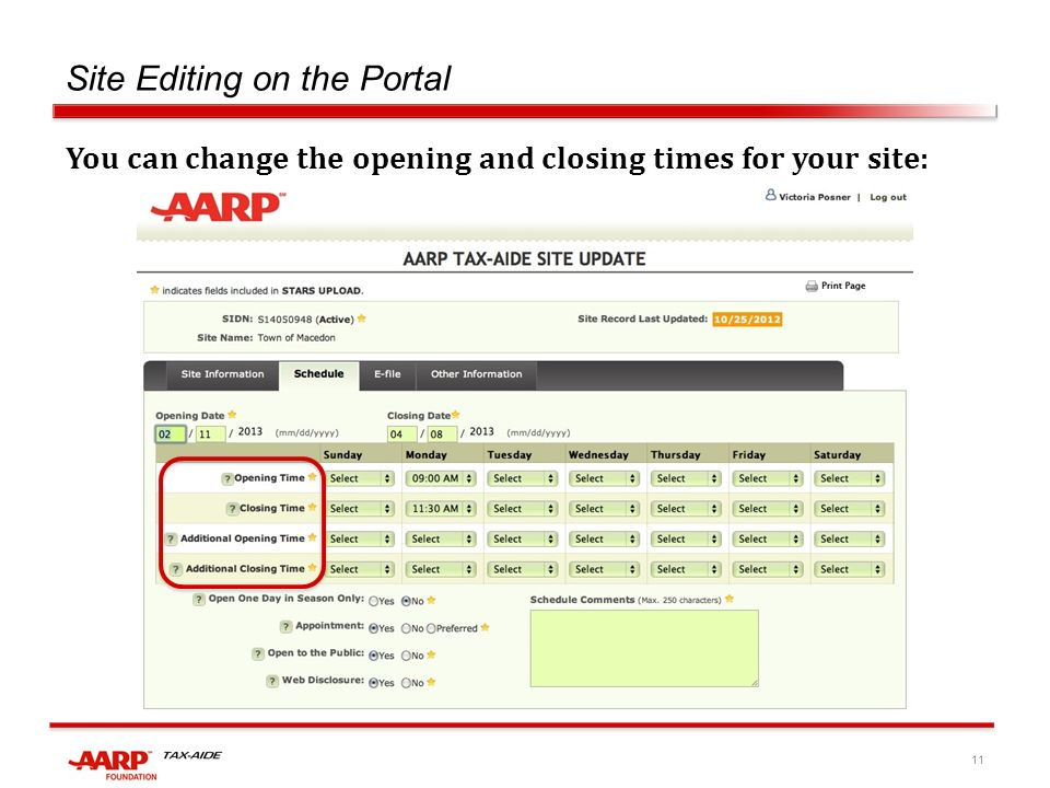 11 Site Editing on the Portal You can change the opening and closing times for your site: