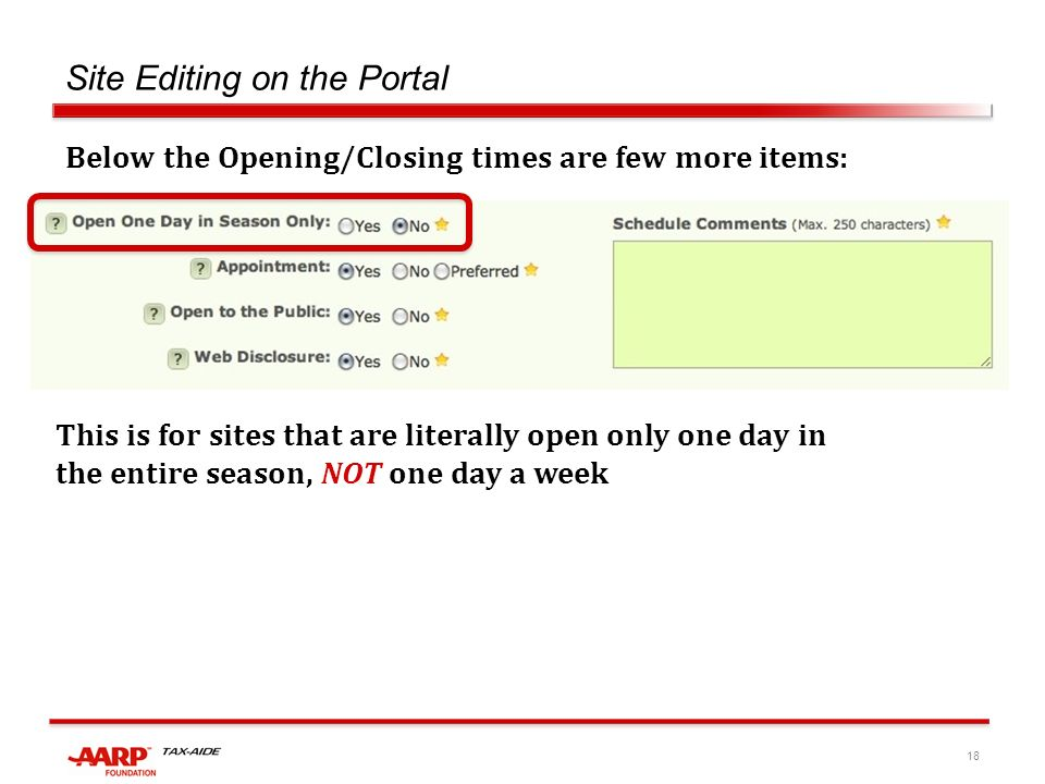 18 Site Editing on the Portal Below the Opening/Closing times are few more items: This is for sites that are literally open only one day in the entire season, NOT one day a week