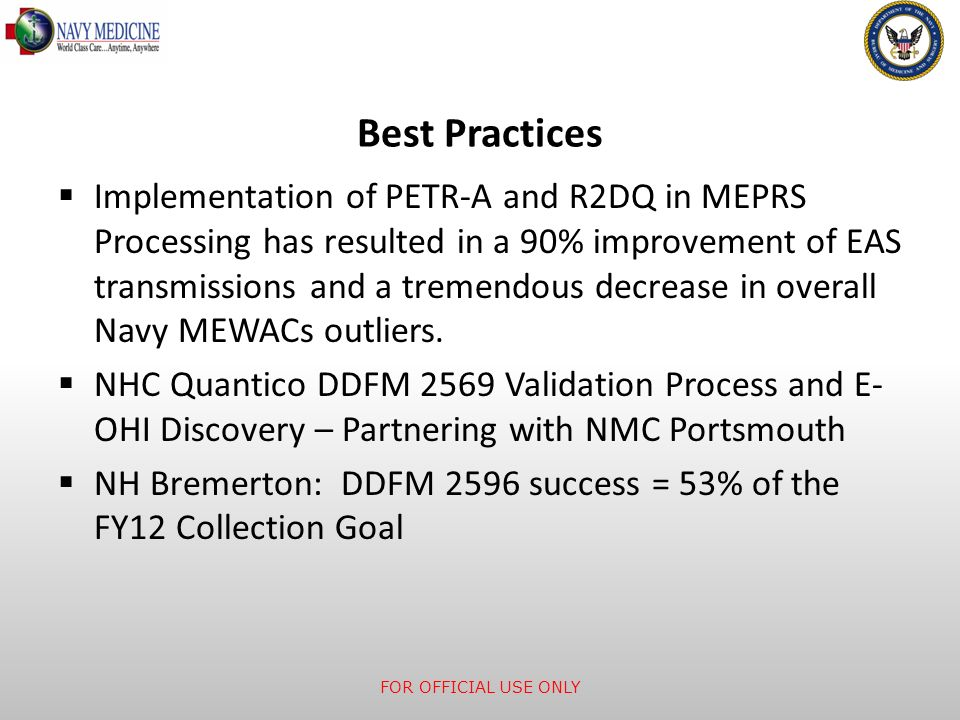 Best Practices Implementation of PETR-A and R2DQ in MEPRS Processing has resulted in a 90% improvement of EAS transmissions and a tremendous decrease in overall Navy MEWACs outliers.