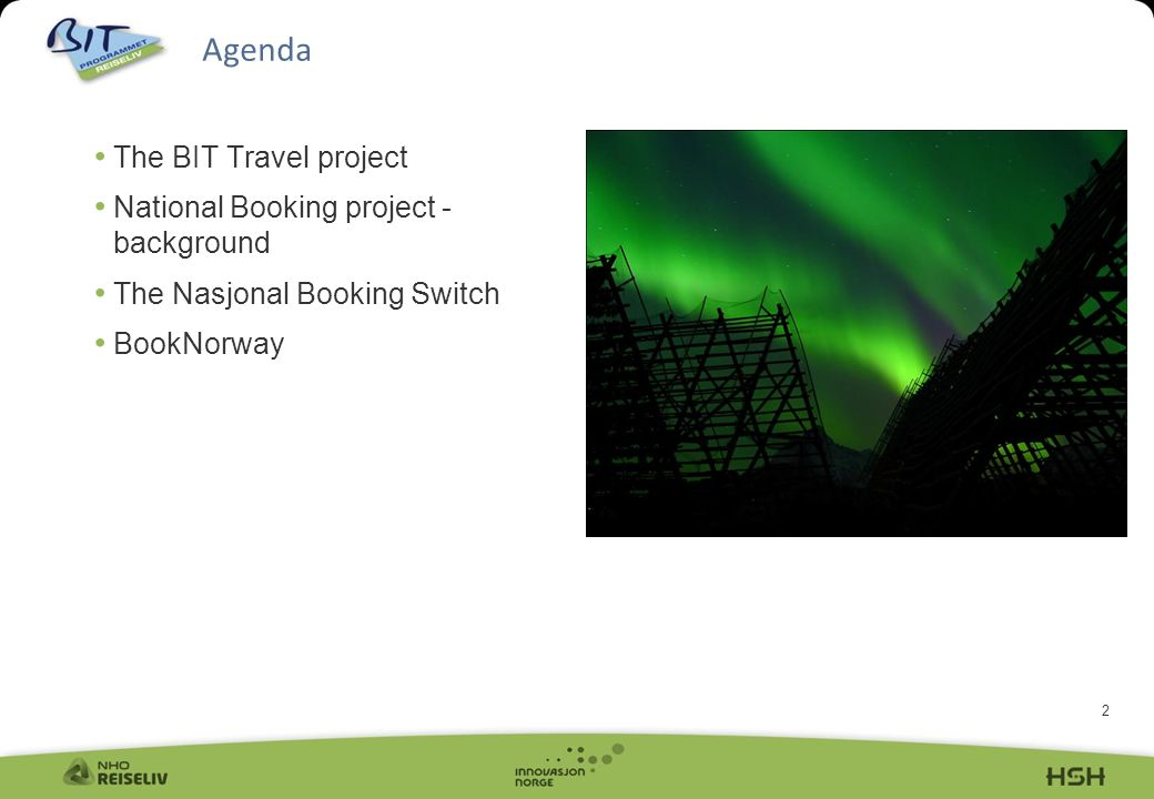 2 Agenda The BIT Travel project National Booking project - background The Nasjonal Booking Switch BookNorway