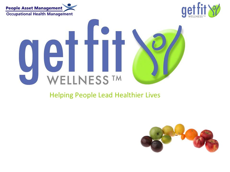 Helping People Lead Healthier Lives GetFit Health Manager