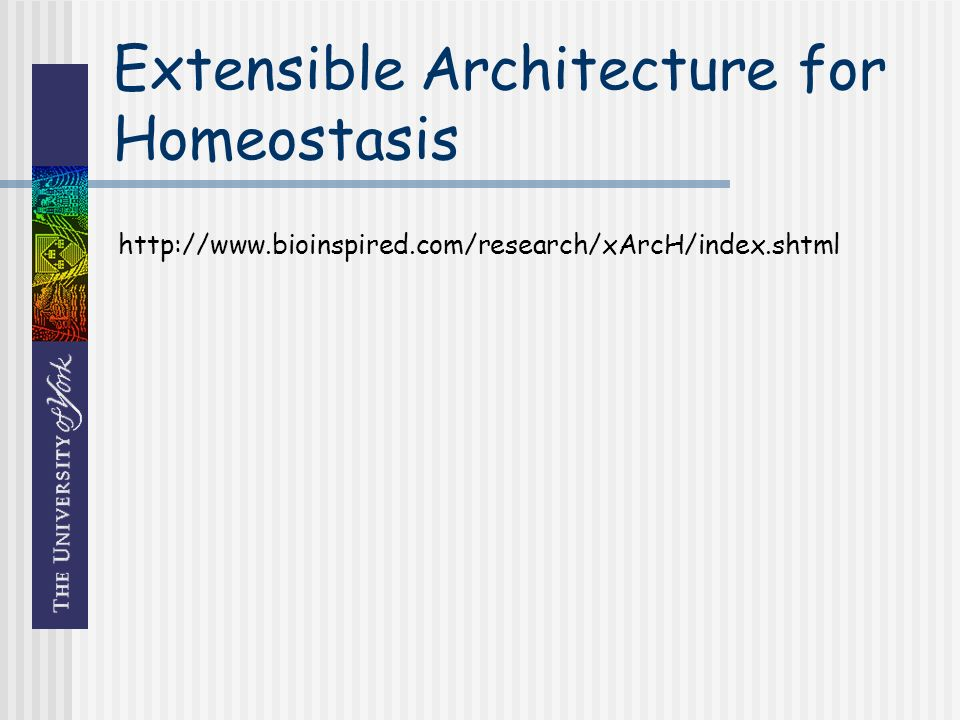 Extensible Architecture for Homeostasis